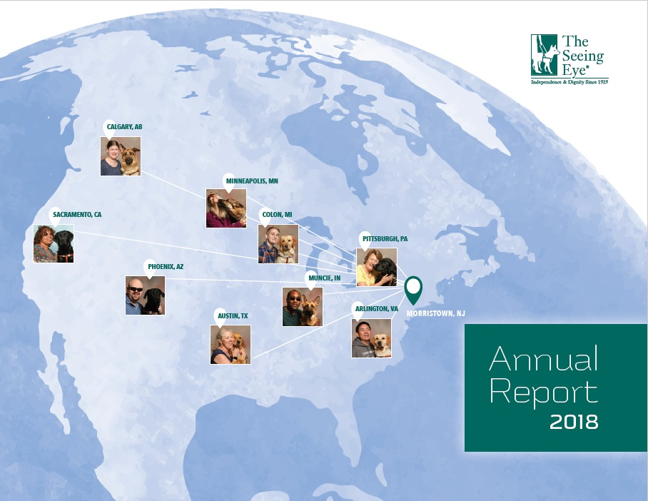 The cover of The Seeing Eye Annual Report 2018 shows a map of North America with small photos of graduates scattered across it, marking where in the United States or Canada they live.